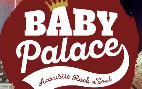 Baby Palace Acoustic Rock n'Soul